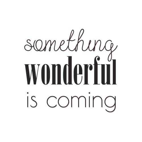 3S. x Home - Tableau Quotes Something Wondeful Is Coming 80x80 - La déco
